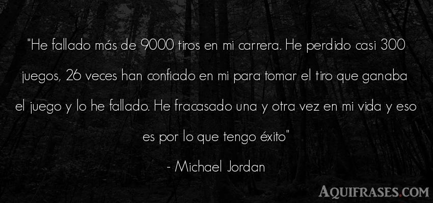Frase motivadora  de Michael Jordan. He fallado más de 9000