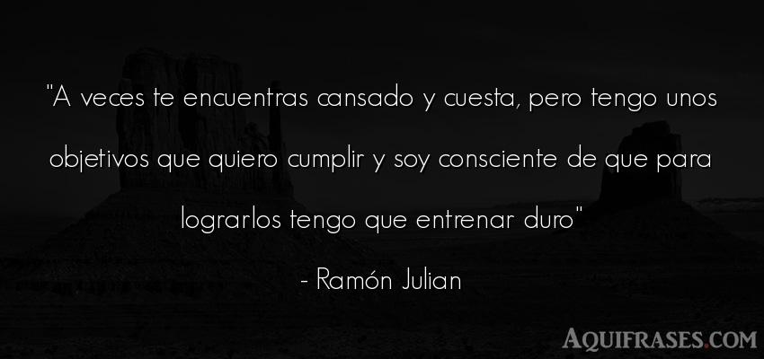 Frase motivadora,  deportiva,  Frases de escalada  de Ramón Julian. A veces te encuentras