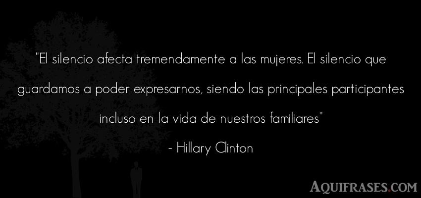 Frase de mujeres  de Hillary Clinton. El silencio afecta
