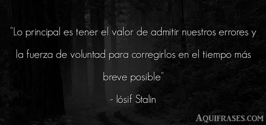 Frase motivadora,  de fuerza  de Iósif Stalin. Lo principal es tener el