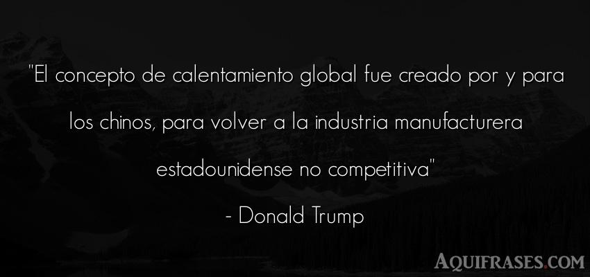 Frase de mentira,  del medio ambiente  de Donald Trump. El concepto de calentamiento