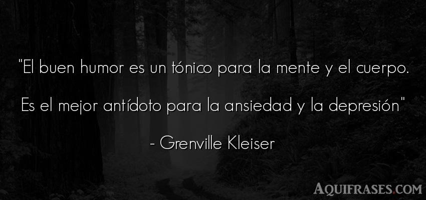 Frase de felicidad,  de aliento  de Grenville Kleiser. El buen humor es un tónico