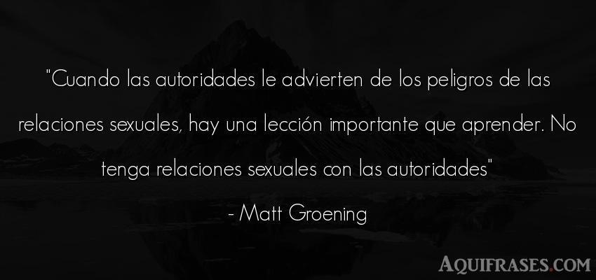 Frase divertida,  de sexo  de Matt Groening. Cuando las autoridades le