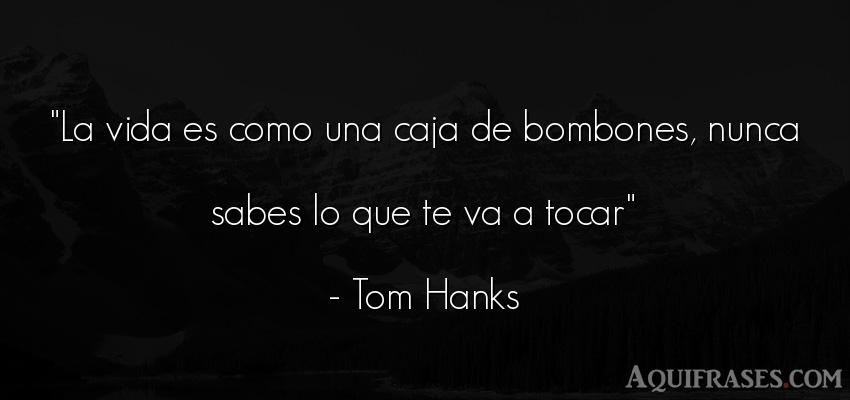 Frase popular,  de películas romántica  de Tom Hanks. La vida es como una caja de