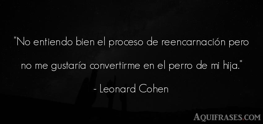 Frase divertida,  de sarcasmo,  de perro  de Leonard Cohen. No entiendo bien el proceso