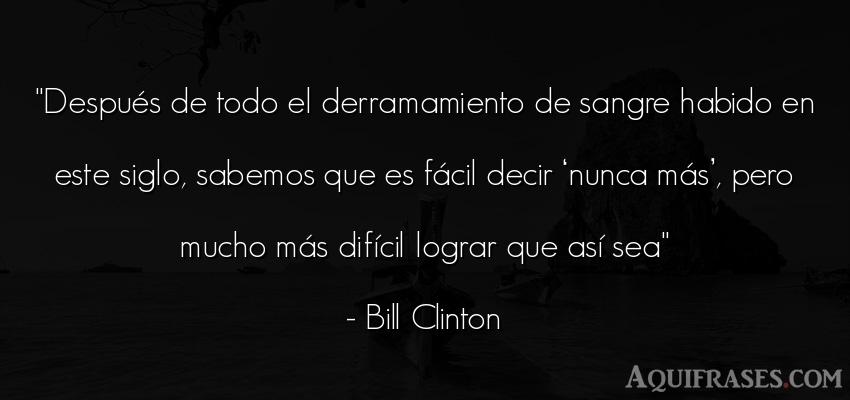 Frase de guerra,  de política  de Bill Clinton. Después de todo el