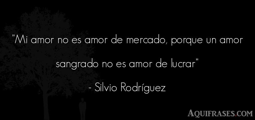 Mi Amor No Es Amor De Mercado Porque Un Amor