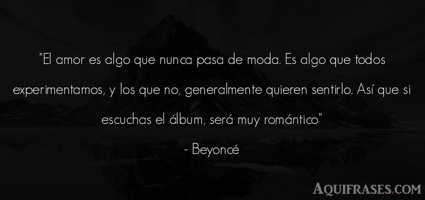 Frase de amor  de Beyoncé. El amor es algo que nunca