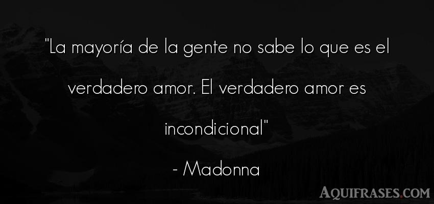 Frase de amor  de Madonna. La mayoría de la gente no