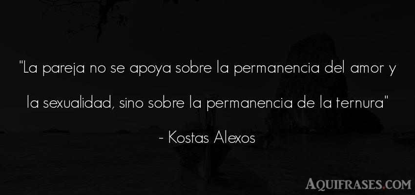 Frase de amor  de Kostas Alexos. La pareja no se apoya sobre