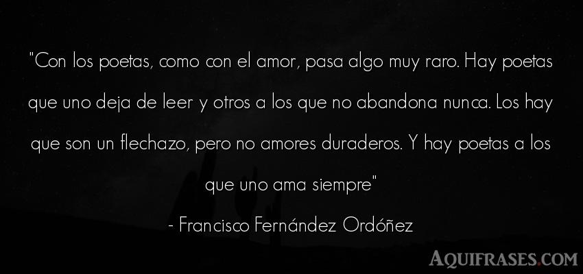 Frase de amor  de Francisco Fernández Ordóñez. Con los poetas, como con el