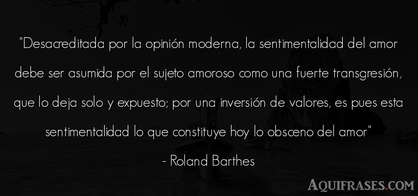 Frase de amor  de Roland Barthes. Desacreditada por la opinió