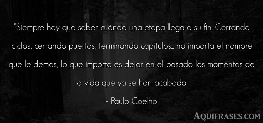 Frase de la vida  de Paulo Coelho. Siempre hay que saber cuá