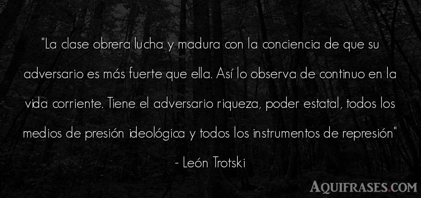 Frase de la vida  de León Trotski. La clase obrera lucha y