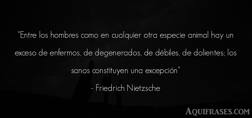 Frase filosófica,  de hombre,  de animales  de Friedrich Nietzsche. Entre los hombres como en