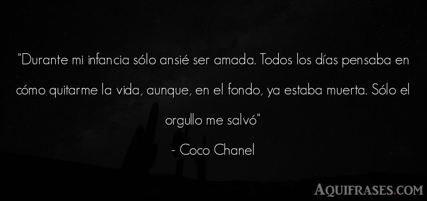 Frase de la vida  de Coco Chanel. Durante mi infancia sólo