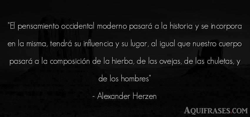 Frase de hombre  de Alexander Herzen. El pensamiento occidental