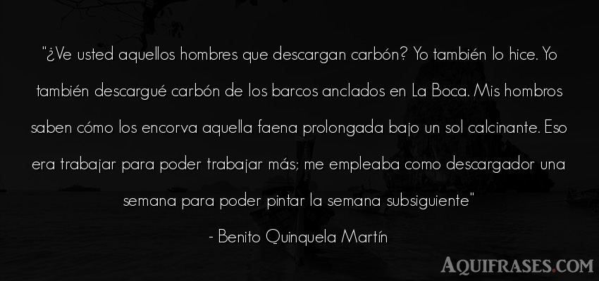 Frase de hombre  de Benito Quinquela Martín. ¿Ve usted aquellos hombres