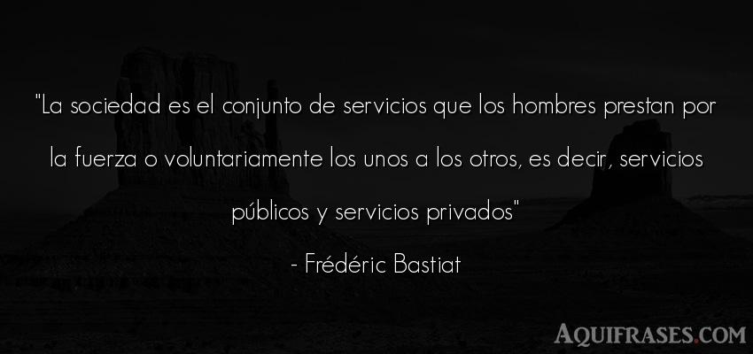 Frase de hombre  de Frédéric Bastiat. La sociedad es el conjunto