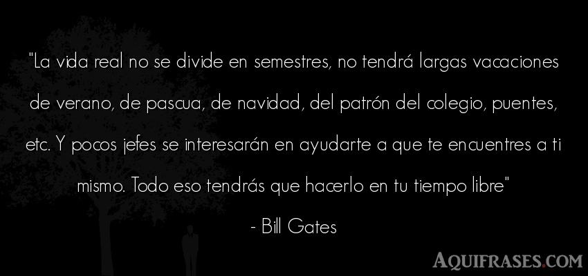 Frase de navidad,  de la vida  de Bill Gates. La vida real no se divide en