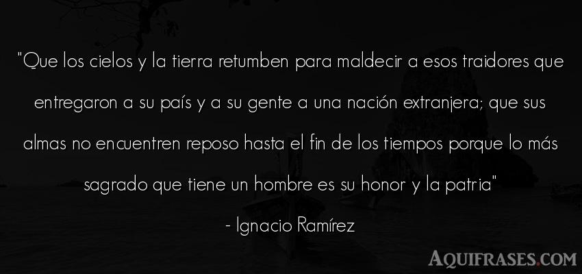 Frase de hombre  de Ignacio Ramírez. Que los cielos y la tierra