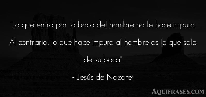 Frase de hombre  de Jesús de Nazaret. Lo que entra por la boca del