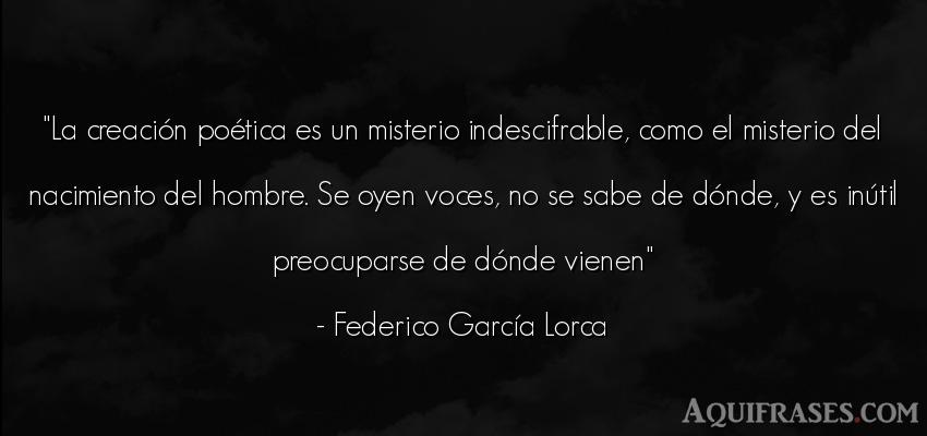 Frase de hombre  de Federico García Lorca. La creación poética es un