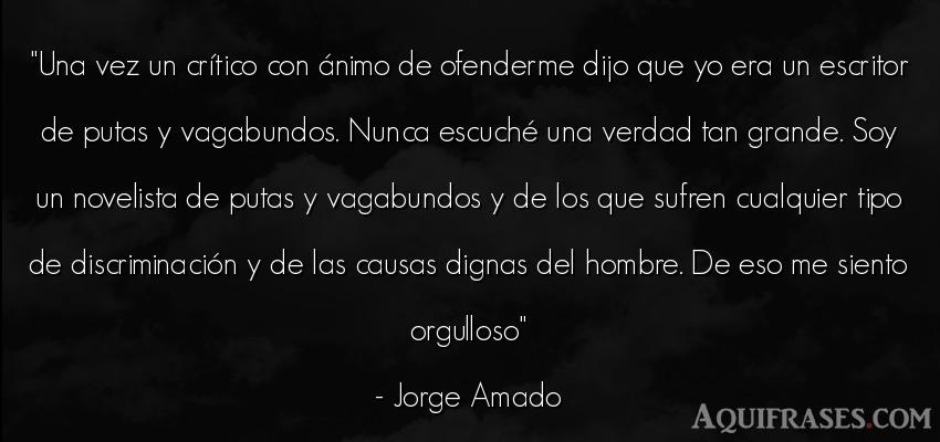 Frase de hombre  de Jorge Amado. Una vez un crítico con á