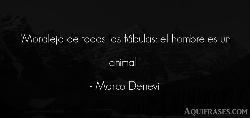 Frase de hombre,  de animales  de Marco Denevi. Moraleja de todas las fá