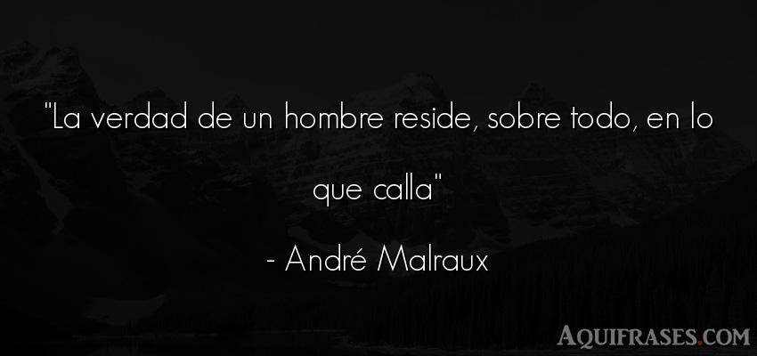 Frase de hombre  de André Malraux. La verdad de un hombre