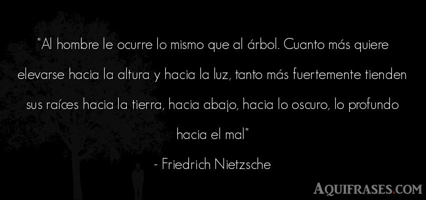 Frase filosófica,  de hombre  de Friedrich Nietzsche. Al hombre le ocurre lo mismo