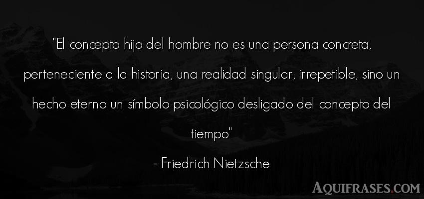 Frase filosófica,  de hombre  de Friedrich Nietzsche. El concepto hijo del hombre
