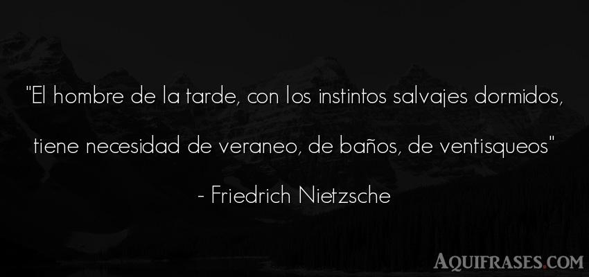 Frase filosófica,  de hombre  de Friedrich Nietzsche. El hombre de la tarde, con