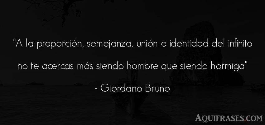 Frase de hombre  de Giordano Bruno. A la proporción, semejanza