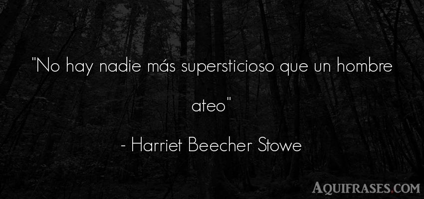 Frase de hombre  de Harriet Beecher Stowe. No hay nadie más
