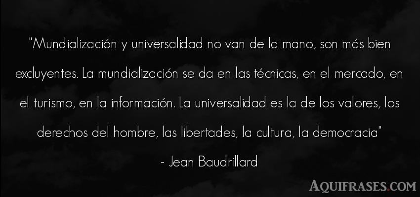 Frase de hombre  de Jean Baudrillard. Mundialización y