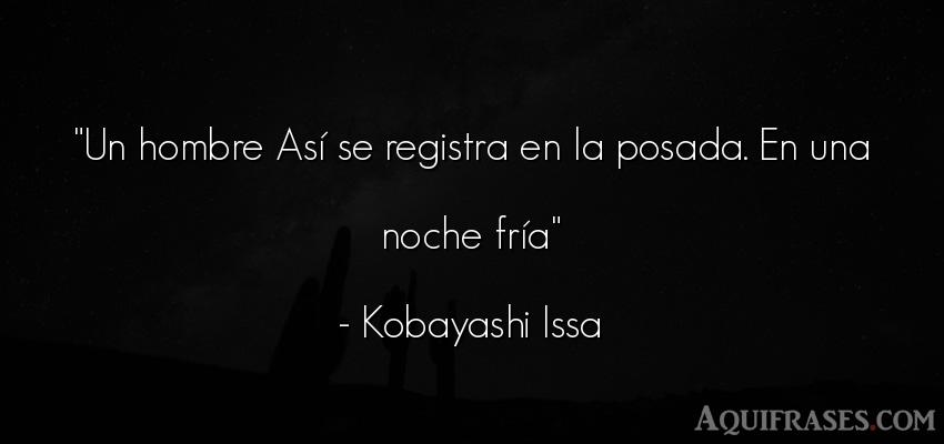 Frase de hombre  de Kobayashi Issa. Un hombre Así se registra