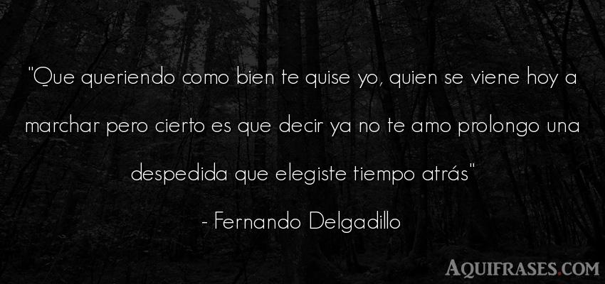 Frase de despedida  de Fernando Delgadillo. Que queriendo como bien te