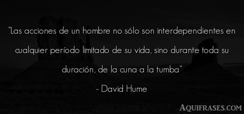 Frase de la vida  de David Hume. Las acciones de un hombre no