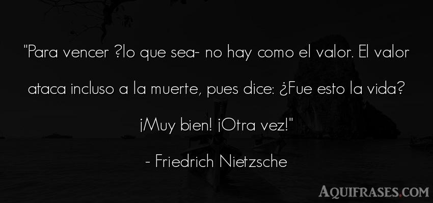 Frase filosófica,  de la vida  de Friedrich Nietzsche. Para vencer ?lo que sea- no