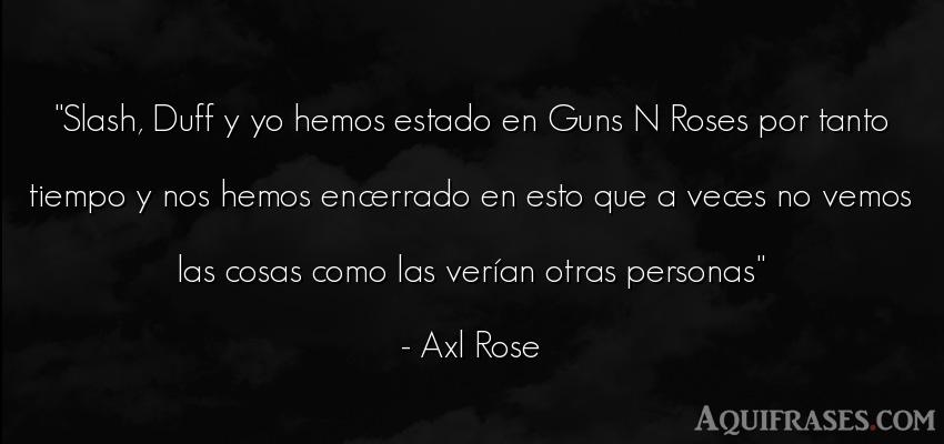 Slash Duff Y Yo Hemos Estado En Guns N Roses Por