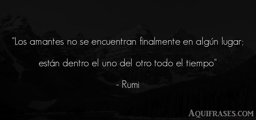 Frase del tiempo  de Rumi. Los amantes no se encuentran