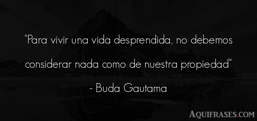 Frase de la vida  de Buda Gautama. Para vivir una vida