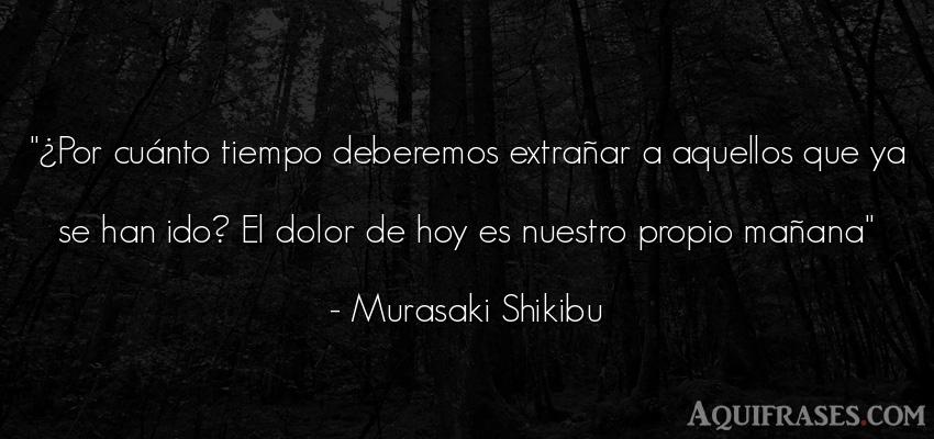 Frase del tiempo  de Murasaki Shikibu. ¿Por cuánto tiempo
