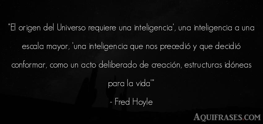 Frase de la vida  de Fred Hoyle. El origen del Universo
