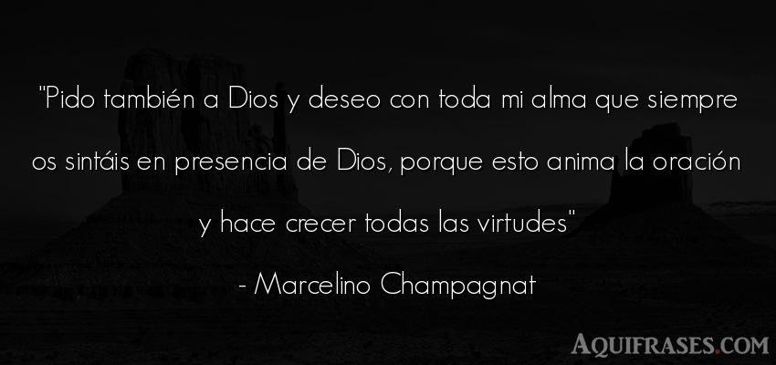 Frase de dio,  de fe  de Marcelino Champagnat. Pido también a Dios y deseo