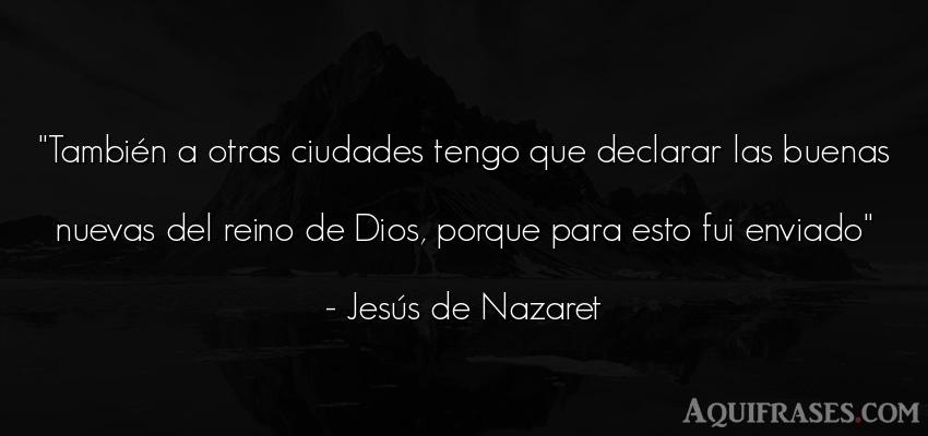 Frase de dio,  de fe  de Jesús de Nazaret. También a otras ciudades