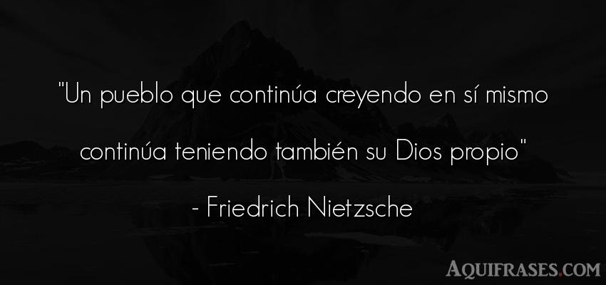Frase filosófica,  de dio,  de fe  de Friedrich Nietzsche. Un pueblo que continúa