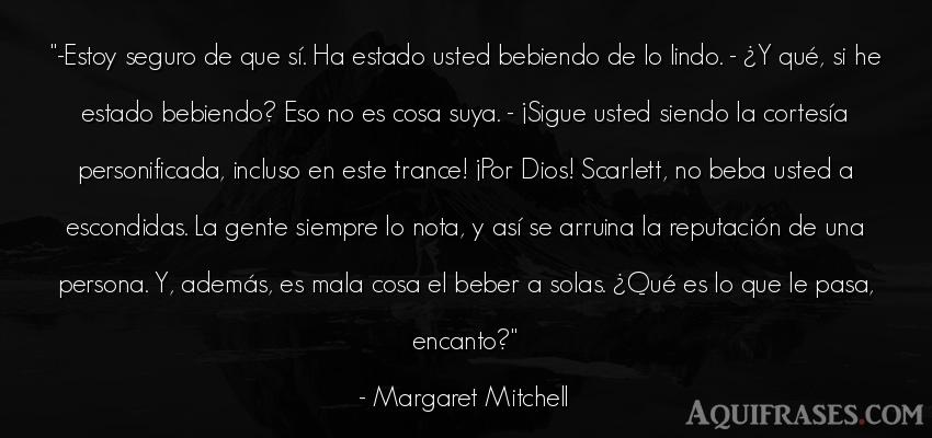 Frase de dio,  de fe  de Margaret Mitchell. -Estoy seguro de que sí. Ha