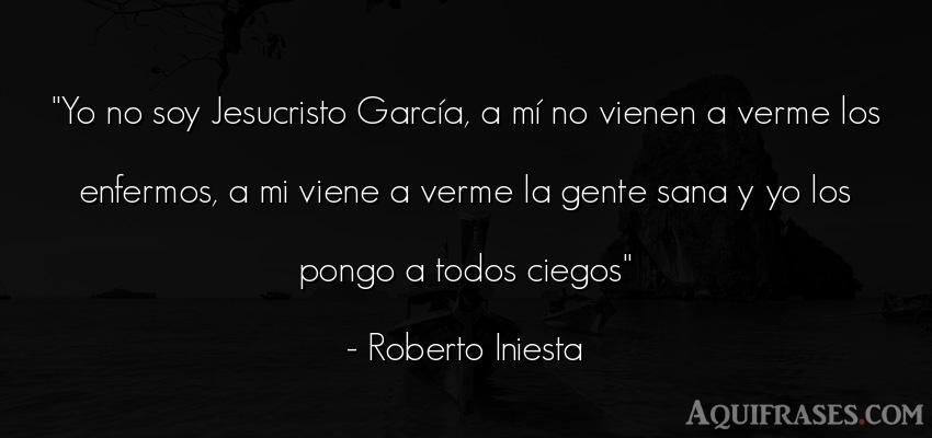 Frase de sociedad  de Roberto Iniesta. Yo no soy Jesucristo García